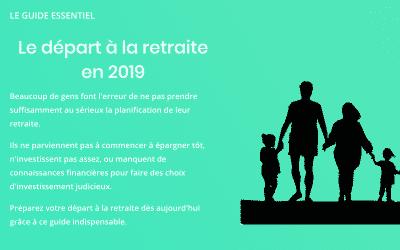 Le départ à la retraite en 2019: le guide essentiel