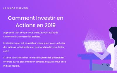 Comment investir en actions en 2019 (le guide essentiel)