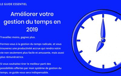 Votre gestion du temps en 2019 (le guide essentiel)